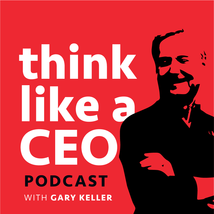 Think Like a CEO with Gary Keller